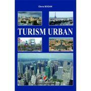 Turism urban. Note de curs - Elena Bogan