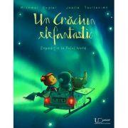 Un Craciun Elefantastic. Expeditie la Polul Nord - Joelle Tourlonias, Michael Engler