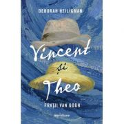 Vincent si Theo. Fratii van Gogh - Deborah Heiligman