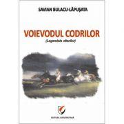 Voievodul Codrilor (legendele oltenilor) - Savian Bulacu-Lapusata