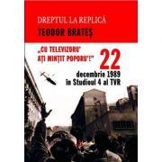 22 decembrie 1989 in Studioul IV al TVR - Teodor Brates