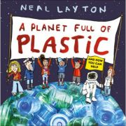A Planet Full of Plastic - Neal Layton