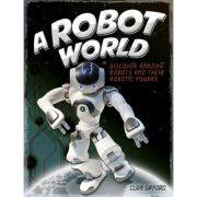 A Robot World - Clive Gifford