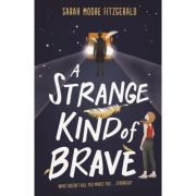 A Strange Kind of Brave - Sarah Moore Fitzgerald