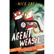 Agent Weasel and the Fiendish Fox Gang - Nick East