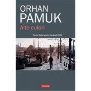 Alte culori - Orhan Pamuk