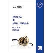 Analiza in intelligence. De la arta la stiinta - Irena Chiru