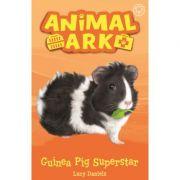 Animal Ark, New 7: Guinea Pig Superstar - Lucy Daniels