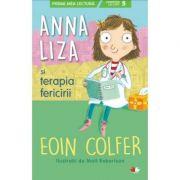 Anna Liza si terapia fericirii - Eoin Colfer
