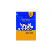 Asigurari de bunuri si persoane: aspecte teoretice, aplicatii practice - Felicia Alexandru, Daniel Armeanu