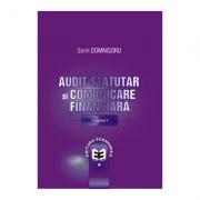 Audit statutar si comunicare financiara. Volumul I - Sorin Domnisoru