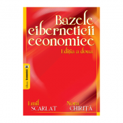 Bazele ciberneticii economice. Editia II - Emil Scarlat, Nora Chirita