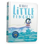 Be Brave Little Penguin Board Book - Giles Andreae