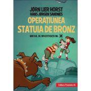 Biroul de investigatii nr. 2. Operatiunea Statuia de bronz - Horst Jorn Lier, Hans Jorgen Sandnes