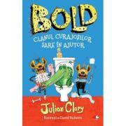 Bold. Clanul curajosilor sare in ajutor - Julian Clary, David Roberts