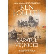Capatul vesniciei. Al treilea volum din Trilogia Secolului (editie soft-cover)- Ken Follett