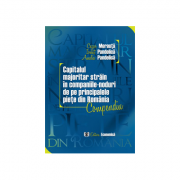 Capitalul majoritar strain in companiile-noduri de pe principalele piete din Romania. Compendiu - Cezar Mereuta, Ionut Pandelica, Amalia Pandelica