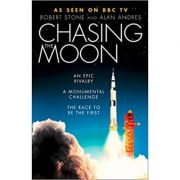 Chasing the Moon: The Story of the Space Race - Robert Stone, Alan Andres