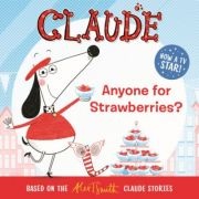 Claude TV Tie-ins: Anyone For Strawberries? - Alex T. Smith