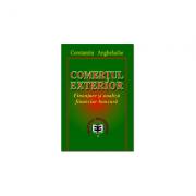 Comertul exterior. Finantare si analiza financiar-bancara - Constantin Anghelache