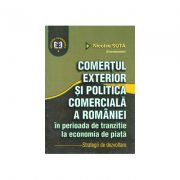 Comertul exterior si politica comerciala a Romaniei in perioada de tranzitie la economia de piata. Strategii de dezvoltare - Nicolae Suta
