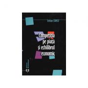Competitia pe piata si echilibrul economic - Stelian Stancu