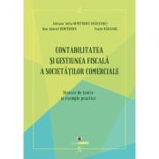 Contabilitatea si gestiunea fiscala a societatilor comerciale - Adriana-Sofia Dumitrescu (Raileanu), Dan-Gabriel Dumitrescu, Vasile Raileanu