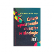 Cultura organizationala si transfer de tehnologie - Carmen Aida Hutu
