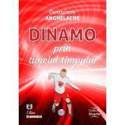 Dinamo prin tunelul timpului - Constantin Anghelache