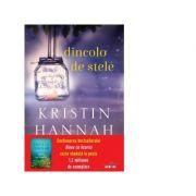 Dincolo de stele - Kristin Hannah