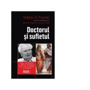 Doctorul si sufletul - Viktor E. Frankl
