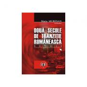 Doua secole de tranzitie romaneasca. Studii - Maria Muresan