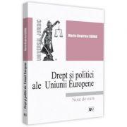 Drept si politici ale Uniunii Europene. Note de curs - Maria-Beatrice Berna