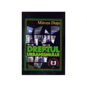 Dreptul urbanismului - Mircea Dutu