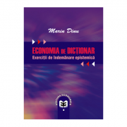 Economia de dictionar. Exercitii de indemanare epistemica - Marin Dinu