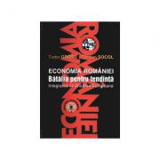 Economia Romaniei. Batalia pentru tendinta, integrarea in Uniunea Europeana - Cristian Socol, Tudor Grosu