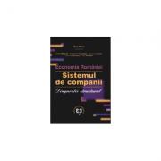 Economia Romaniei. Sistemul de companii. Diagnostic structural - Cezar Mereuta, Marin Dinu, Constantin Ciupagea, Geomina Turlea, Carmen Oncescu, Dan Ardelea