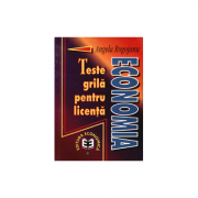 Economia. Teste grila pentru licenta - Angela Rogojanu