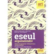 Eseul argumentativ - pregatire BAC 2020 ART Tehnici de argumentare. Scheme de lucru. Variante rezolvate - Marilena Lascar, Liliana Paicu, Maria Lupu, Corina Bogheanu - Ed. Art