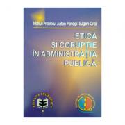 Etica si coruptie in administratia publica - Anton P. Parlagi, Marius Profiroiu, Eugen Crai