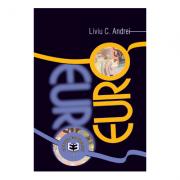 Euro. Editia I - Liviu C. Andrei