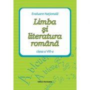 Evaluare Nationala. Limba si literatura romana clasa a VIII-a - Maria Emilia Goian