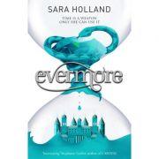 Everless: Evermore - Sara Holland