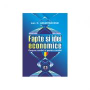 Fapte si idei economice despre romani si pentru romani - Ioan D. Adumitracesei