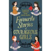 Favourite Stories of Courageous Girls - Louisa May Alcott