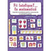 Fii InteligenT… la matematica, clasa a IV-a 2016-2017 - Elena Alina Dobrin, Viorel-George Dumitru, Ecaterina Radu