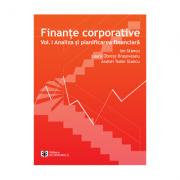 Finante corporative. Volumul 1, Analiza si planificarea financiara - Ion Stancu, Laura Obreja Brasoveanu, Andrei Tudor Stancu