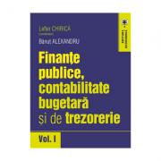 Finante publice, contabilitate bugetara si de trezorerie, volumul I - Lefter Chirica, Banut Alexandru
