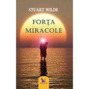 Forta. Miracole - Stuart Wilde
