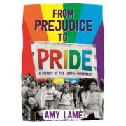 From Prejudice to Pride: A History of LGBTQ+ Movement - Amy Lame